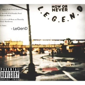 Now Or Never : L.E.G.E.N.D EP THE i OF A GENiUS  front cover