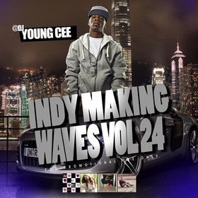 DJ Young Cee- Indy Making Waves Vol 24 Dj Young Cee front cover