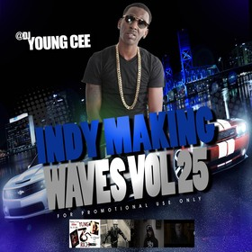 DJ Young Cee- Indy Making Waves Vol 25 Dj Young Cee front cover