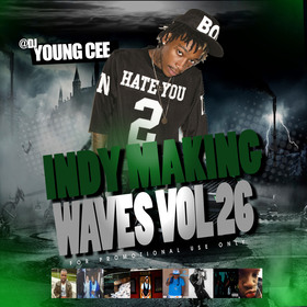 DJ Young Cee- Indy Making Waves Vol 26 Dj Young Cee front cover