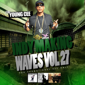 DJ Young Cee- Indy Making Waves Vol 27 Dj Young Cee front cover