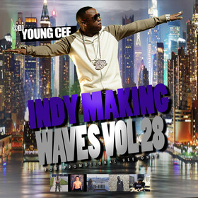 DJ Young Cee- Indy Making Waves Vol 28 Dj Young Cee front cover