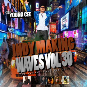 DJ Young Cee- Indy Making Waves Vol 30 Dj Young Cee front cover