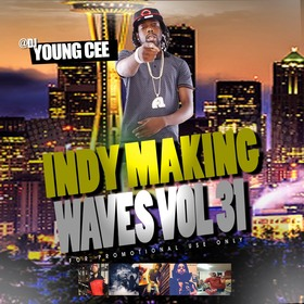 DJ Young Cee- Indy Making Waves Vol 31 Dj Young Cee front cover