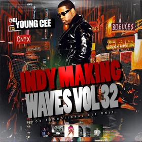 Indy Making Waves Vol. 32 Dj Young Cee front cover