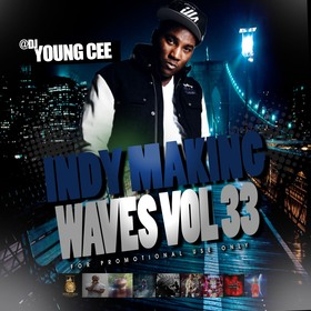 DJ Young Cee- Indy Making Waves Vol 33 Dj Young Cee front cover