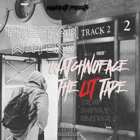 #WatchNoFace The Lit Tape #TrapSafely Edition Preston Waters front cover