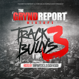 The Grynd Report: Track Bully's 3 Tampa Mystic front cover