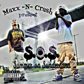 MAXX - N - CRASH PRESENTS $.O.S ( SUMMER ON SUNDERLAND) CHILL iGRIND WILL front cover