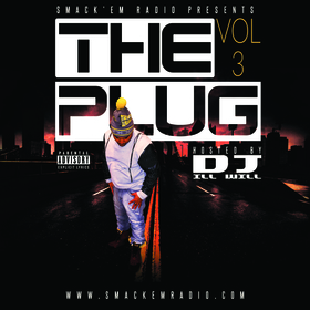 Smack'em Radio  Presents #ThePlug Vol. 3 Hosted By DJ ILL WILL DJ ILL WILL front cover