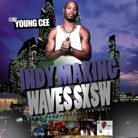DJ YOUNG CEE- INDY MAKING WAVES SXSW EDITION v1 Dj Young Cee front cover
