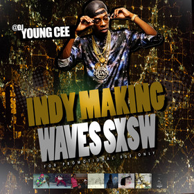DJ YOUNG CEE- INDY MAKING WAVES SXSW EDITION v3 Dj Young Cee front cover