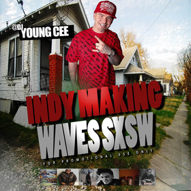 DJ YOUNG CEE- INDY MAKING WAVES SXSW EDITION v4 Dj Young Cee front cover