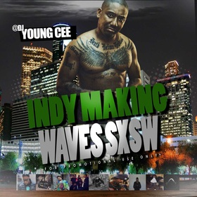 Dj young CEE- INDY MAKING WAVES SXSW EDITION v6 Dj Young Cee front cover