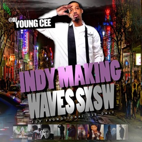 Dj young CEE- INDY MAKING WAVES SXSW EDITION v7 Dj Young Cee front cover