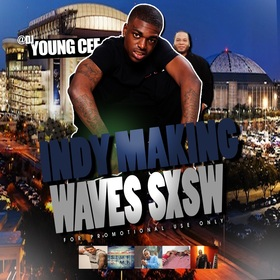 DJ YOUNG CEE- INDY MAKING WAVES SXSW EDITION v8 Dj Young Cee front cover