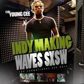 DJ YOUNG CEE- INDY MAKING WAVES SXSW EDITION v9 Dj Young Cee front cover