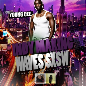 DJ YOUNG CEE- INDY MAKING WAVES SXSW EDITION v10 Dj Young Cee front cover