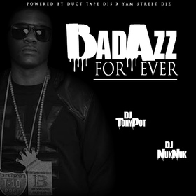 Badazz Forever Dj Tony Pot front cover