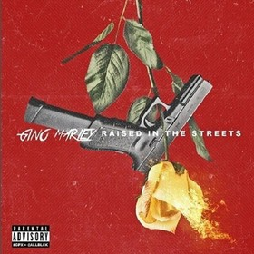 Raised In The Streets Gino Marley front cover