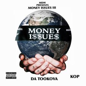 Money Issues 3 DA Tookova - KOP Colossal Music Group front cover