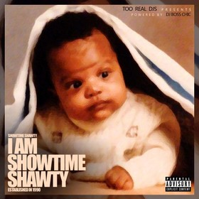 I Am Showtime Shawty (Established In 1990) Showtime Shawty front cover