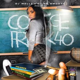 College Freak 40 DJmellz1017 front cover