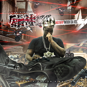Real Strap Shit: Strap-A-Holics Edition (Hosted by Wooh Da Kid) Trap-A-Holics front cover