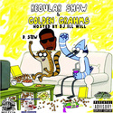 Regular Show and Golden Grahams Mixtape DJ ILL WILL  front cover