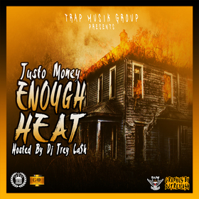 JustTo Money | Enough Heat Dj Trey Cash front cover