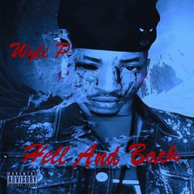Wyli P - Hell & Back Various Artists front cover