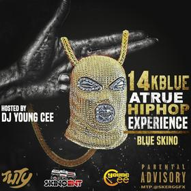 Blue Skino- 14KBlue (A True Hip Hop Experience) Hosted By Dj Young Cee Dj Young Cee front cover