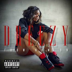 Dreezy - From Now On Heavy G front cover