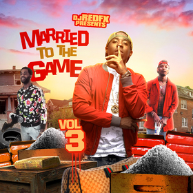 Married To The Game Vol. 3 Dj RedFx front cover