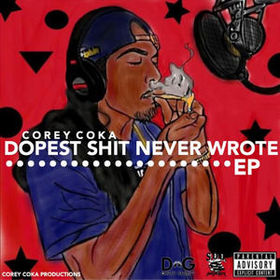 Dopest Shit Never Wrote [EP] Corey Coka front cover