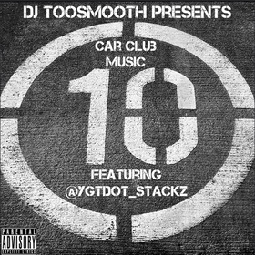 Car Club Music 10 (Young Thug, Kodak Black, Migos,Young Dolph, Tory Lanez, Blac Youngsta, Young Stunnaz, Moneybagg Yo) DJ TooSmooth front cover