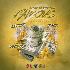 Rather Be Rich Then Famous 2 DJ Dynamite front cover