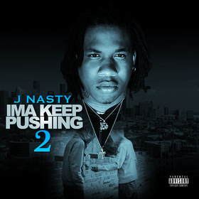 I'm a Keep Pushin' 2 J Nasty front cover