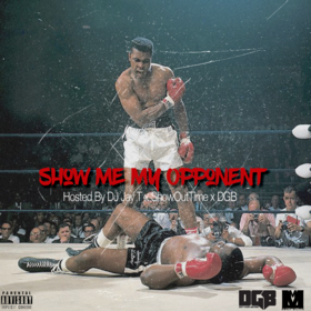 Show Me My Opponent Dj ShowOutTime front cover