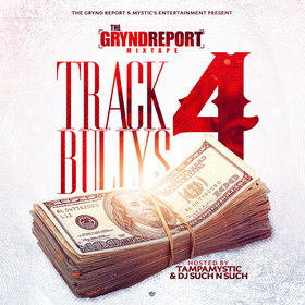 The Grynd Report: Track Bully's 4 Tampa Mystic front cover