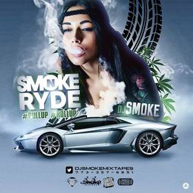 Smoke & Ryde #Pullup #Rollup DJ Smoke front cover