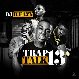 Trap Talk 13 DJ B Eazy front cover