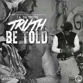 Truth Be Told J.A. Da Truth front cover