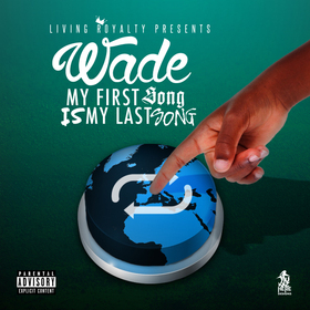 WADE- My First Song Is My Last Song DJ Johnny RIP front cover