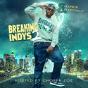 Breaking Indys 2 Hosted By @ChoppaZoeRadio - @DJInstynctz  DJ Junior front cover