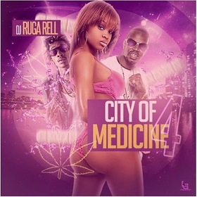 City Of Medicine 4 DJ Ruga Rell front cover