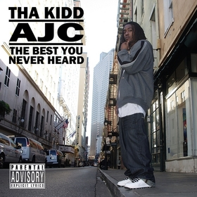 THE BEST YOU NEVER HEARD Tha Kidd AJC front cover