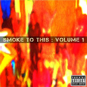 Smoke to This : Vol 1 Various Artists front cover