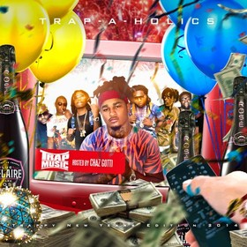 Trappy New Years 2014 Edition (Hosted By Chaz Gotti) Trap-A-Holics front cover