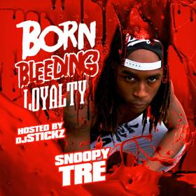 Born Bleeding Loyalty SnoopyTre_oSd  front cover